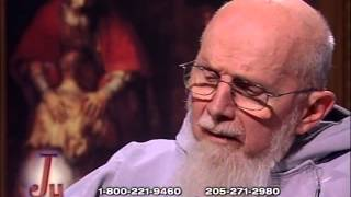 Fr. Benedict Groeschel: Life-long Catholic - The Journey Home (4-9-2007)