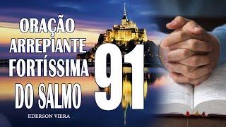 Oração Arrepiante e Fortíssima do Salmos 91