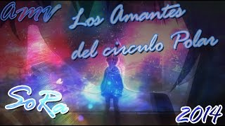 SoRa - Los amantes del Circulo Polar (2014) AMV version