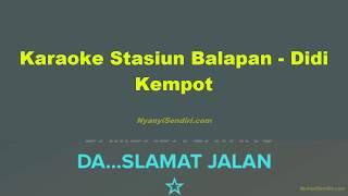Download Karaoke Tanpa Vokal Stasiun Balapan - Didi Kempot