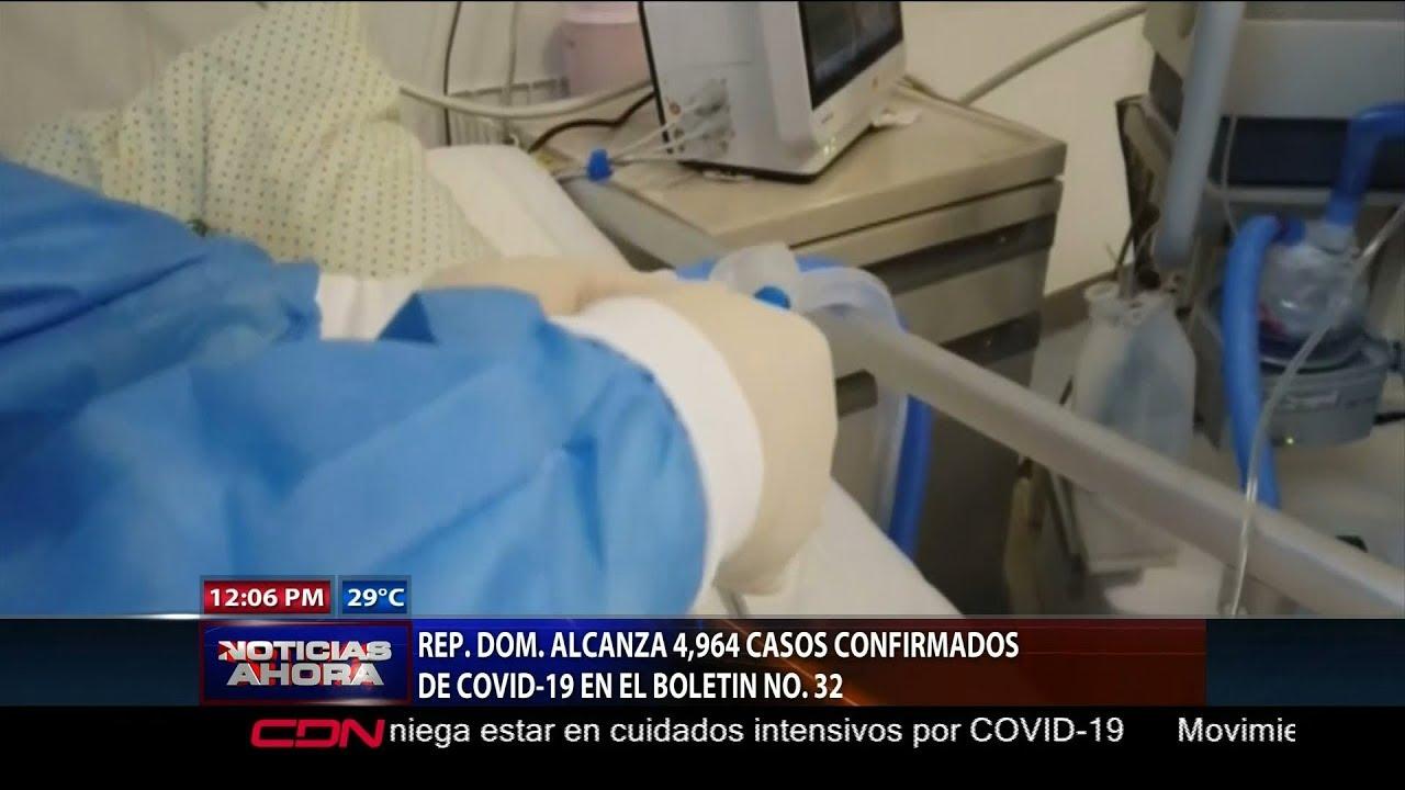 República Dominicana alcanza 4,964 casos confirmados de Covid-19 en el boletín numero 32