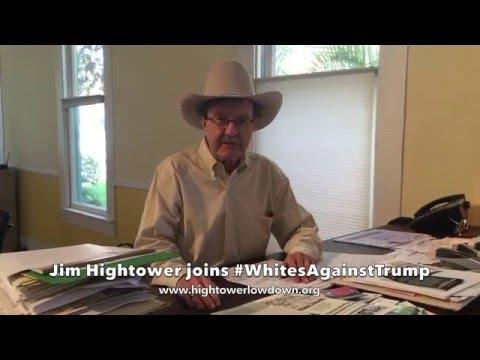 Jim Hightower joins #WhitesAgainstTrump