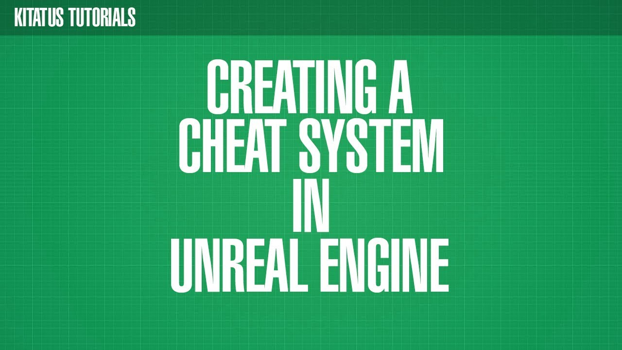 UNREAL ENGINE 4 | Creating a Cheat Code System