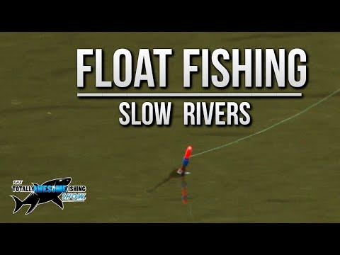Float Fishing Slow Rivers | TAFishing