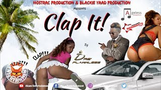 Dre Flawwless - Clap It [Bad Gyal Bubble Riddim] April 2019