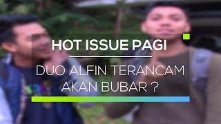 Duo Alfin Terancam Akan Bubar ? - Hot Issue Pagi MP3