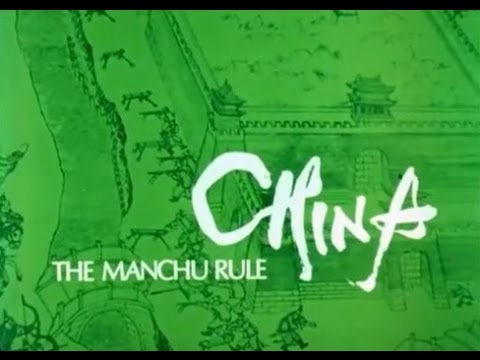Chinese History 11 -- The Manchu Dynasty of Ch'ing -  (1644 to 1911 A.D.)