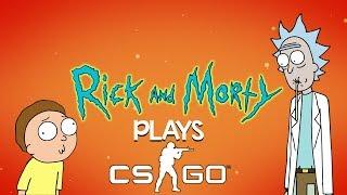 RICK AND MORTY PLAY CSGO