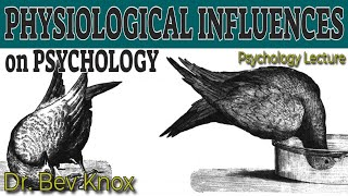 Physiological Influences on Psychology