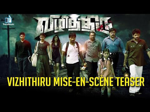 Vizhithiru | First Look | Mise-en-scène Teaser