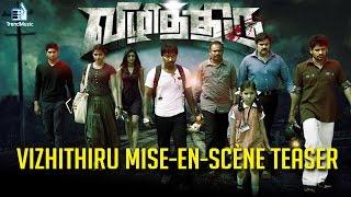 Vizhithiru   First Look   Mise-en-scène Teaser
