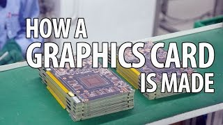 How A Graphics Card Is Made