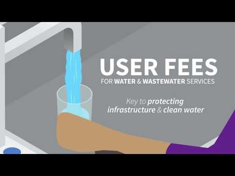 User Fees for Water and Wastewater Services: Key to protecting our infrastructure and clean water