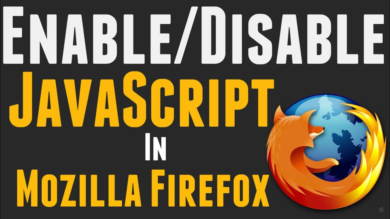 Disable Javascript In Firefox 2017
