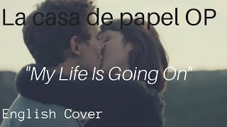 "[La casa de papel Opening] ""Misezao - My Life Is Going On"" (English Cover)"