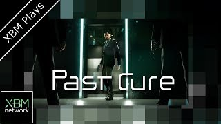 Past Cure - XBM Plays - Xbox One