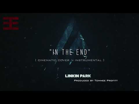 """In The End"" (INSTRUMENTAL) Linkin Park Cinematic Cover // Produced by Tommee Profitt"