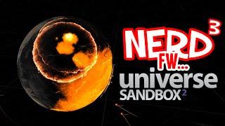 Nerd³ FW - Universe Sandbox ²