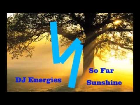 DJ Energies - Sunshine | So Far