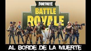 FORTNITE BATTLE ROYALE -AL BORDE DE LA MUERTE-