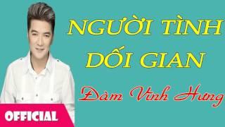 Người Tình Dối Gian - Đàm Vĩnh Hưng [Official Audio]