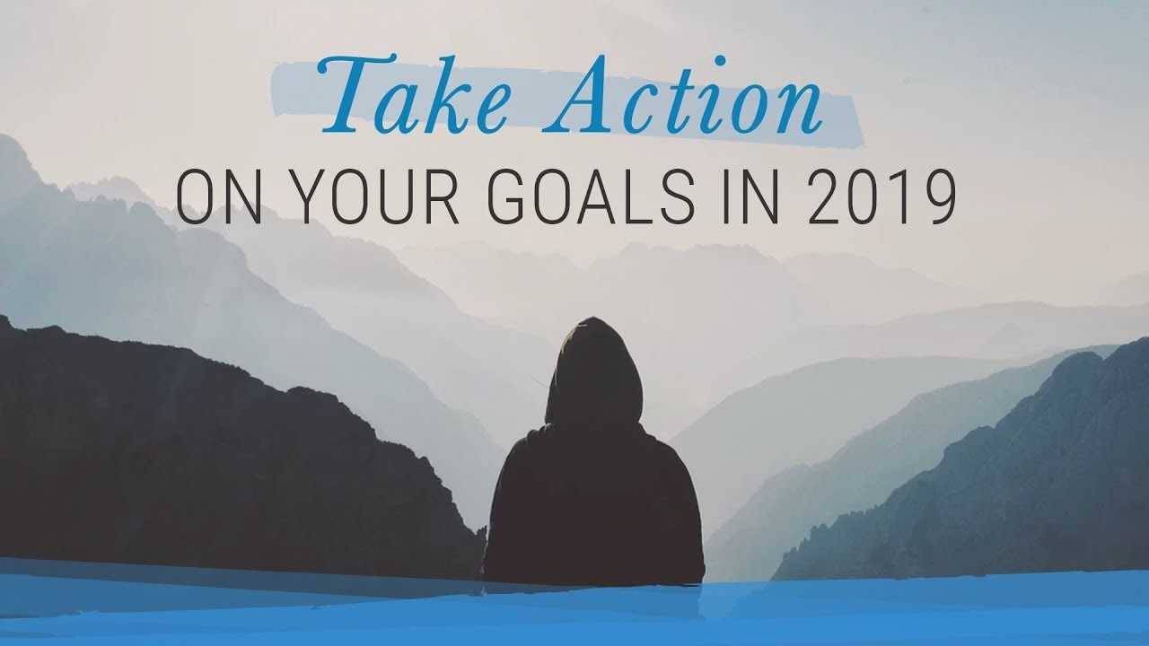 Waiting vs. Taking Action on Your 2019 Goals | Jack Canfield