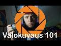 VALOKUVAUKSENPERUSTEET: OSA 1-VALOTUS