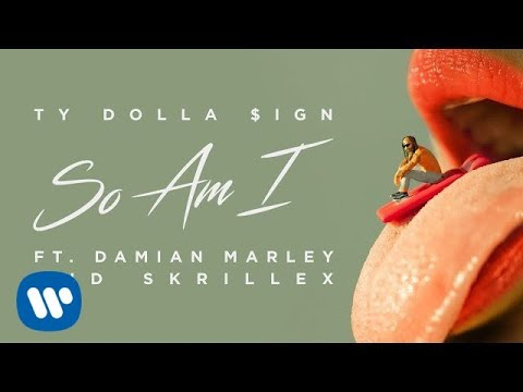 Ty Dolla $ign - So Am I ft. Damian Marley & Skrillex [Official Audio]