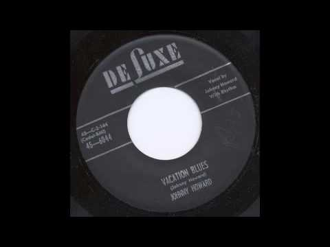 JOHNNY HOWARD - VACATION BLUES - DE LUXE
