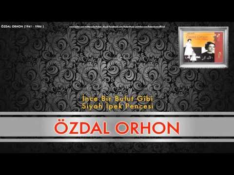 Özdal Orhon - İnce Bir Bulut Gibi [ Özdal Orhon (1941 - 1986) © 1998 Kalan Müzik ]