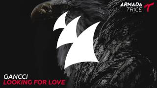 Gancci - Looking For Love (Radio Edit)