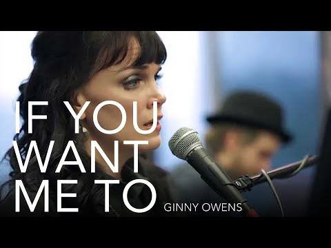 Ginny Owens | If You Want Me To (LIVE)