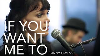 If You Want Me To (Live) - Ginny Owens