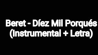 Beret - Diez Mil Porqués (Instrumental + Letra)