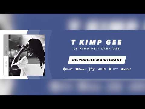 T KIMP GEE - Le Kimp Vs T Kimp Gee (Mai2018)