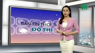 Thời tiết đô thị 06/12/2019: Hải Phòng trời nắng, bớt khô hanh| VTC14