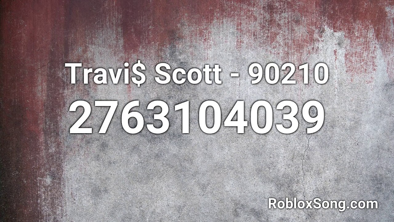 Travi Scott 90210 Roblox Id Roblox Music Code Youtube