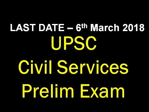 UPSC Civil Services Prelim Exam 2018 - Last Date to Apply ...