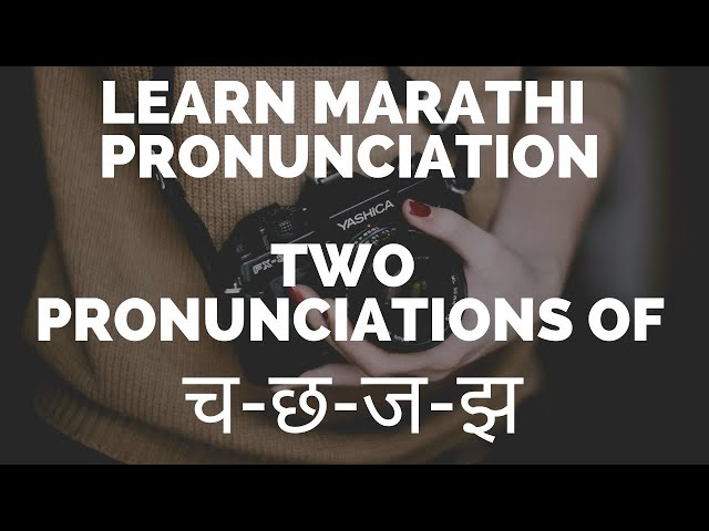 ch j jh च ज झ two pronunciations: Learn Marathi