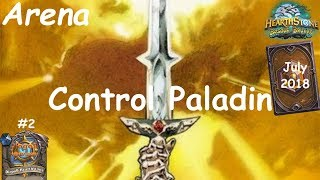 Hearthstone: Control Paladin - JULY 2018 - Witchwood (Bosque das Bruxas) - Arena #2