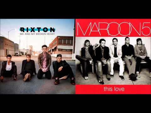 Rixton + Maroon 5 - Me and My Broken Heart/This Love (Mashup)