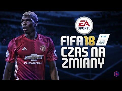 FIFA 18 - Czas na zmiany!