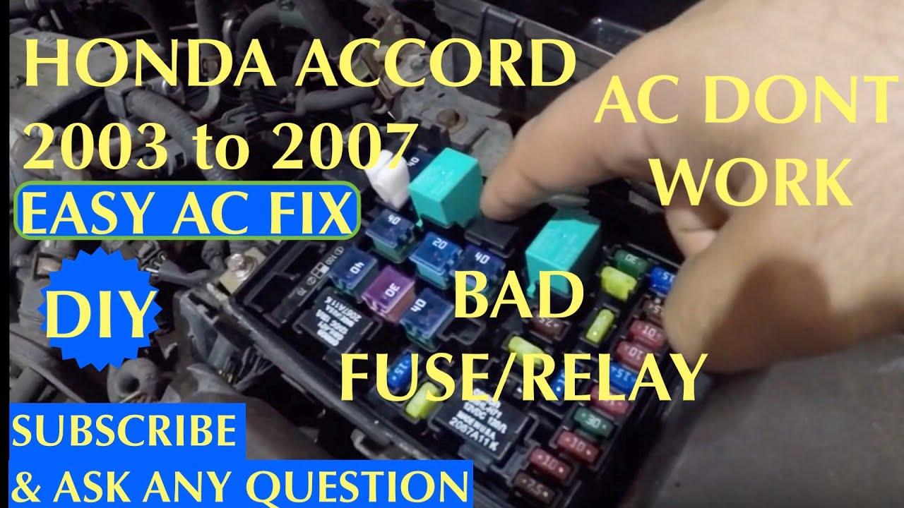 [CSDW_4250]   Honda Accord 2003 2007 AC Dont work BAD Relay or Fuse - YouTube | 2006 Honda Accord Ac Wiring Diagram |  | YouTube