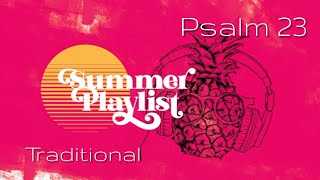 PSALMS: PSALM 23 7.18.21 TRADITIONAL