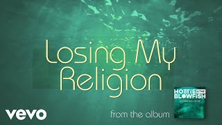 Hootie & The Blowfish - Losing My Religion (Official Audio Video)