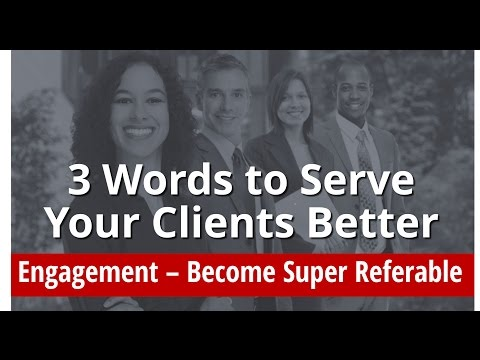 3 Powerful Words to Serve Your Clients Better