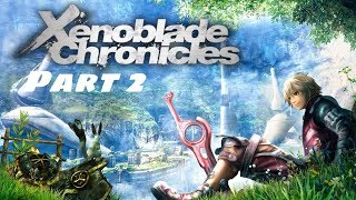 Xenoblade Chronicles: Part 2 [Stream Archive]