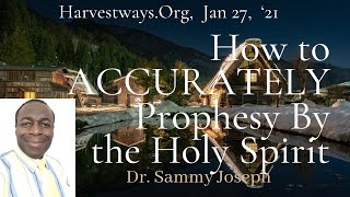 How to Accurately Prophesy by the Holy Spirit | Dr. Sammy Joseph