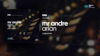 Mr Andre - Arian ( Original Mix ) OUT NOW