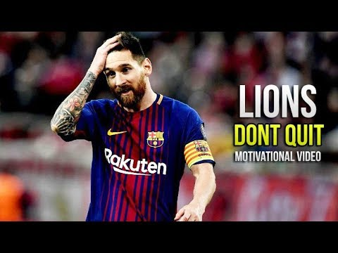 Lionel Messi - Lions Dont Quit • Motivational & Inspirational Video (HD)